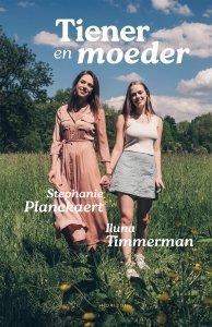Stephanie Planckaert en Iluna Timmerman - Tiener en moeder