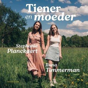 Audio download: Tiener en moeder - Stephanie Planckaert en Iluna Timmerman