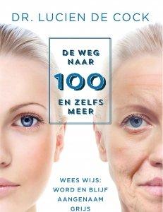 Paperback: De weg naar 100 en zelfs meer - Lucien De Cock