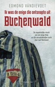 Paperback: Ik was de enige die ontsnapte uit Buchenwald - Edmond Vandievoet