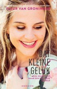 Paperback: Dat kleine geluk - Fleur van Groningen