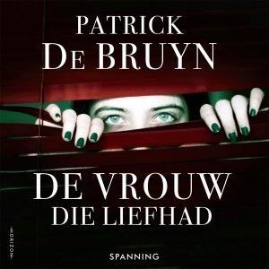 Audio download: De vrouw die liefhad - Patrick De Bruyn