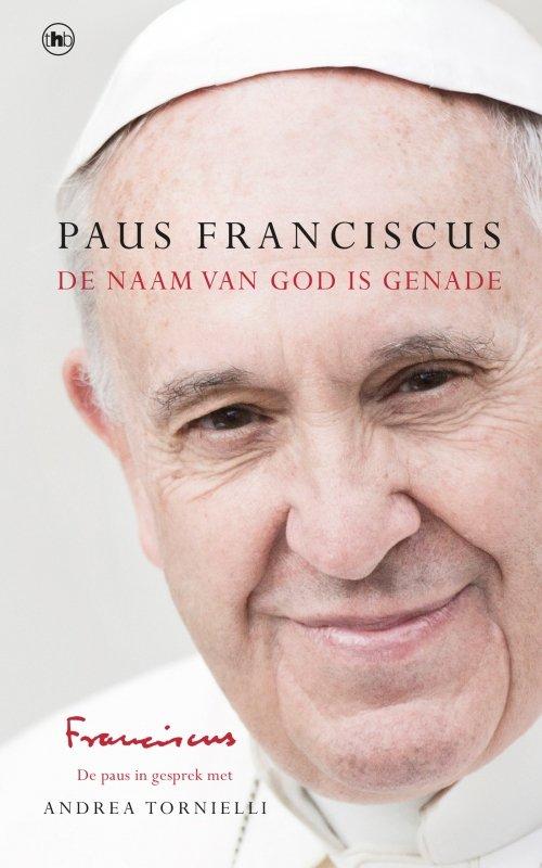 Paus Franciscus - De Naam van God is genade