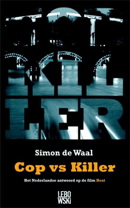 Simon de Waal - Cop vs Killer