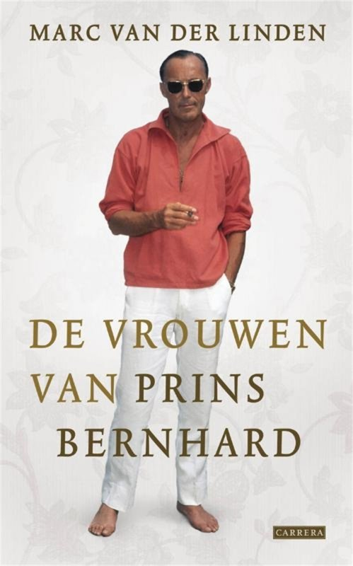Marc van der Linden - de vrouwen van Prins Bernhard