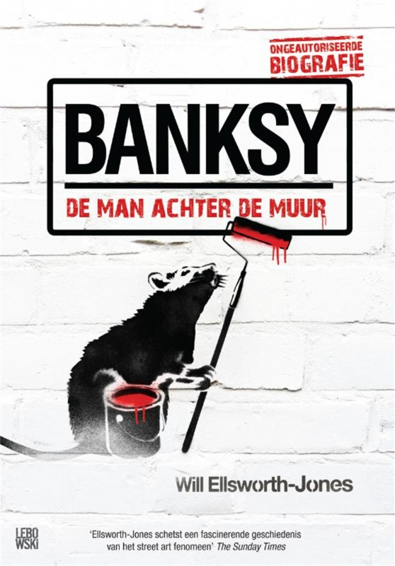 Will Ellsworth-Jones - Banksy - de man achter de muur