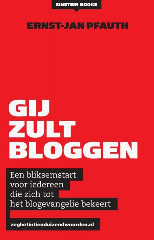 Ernst-Jan Pfauth - Gij zult bloggen!