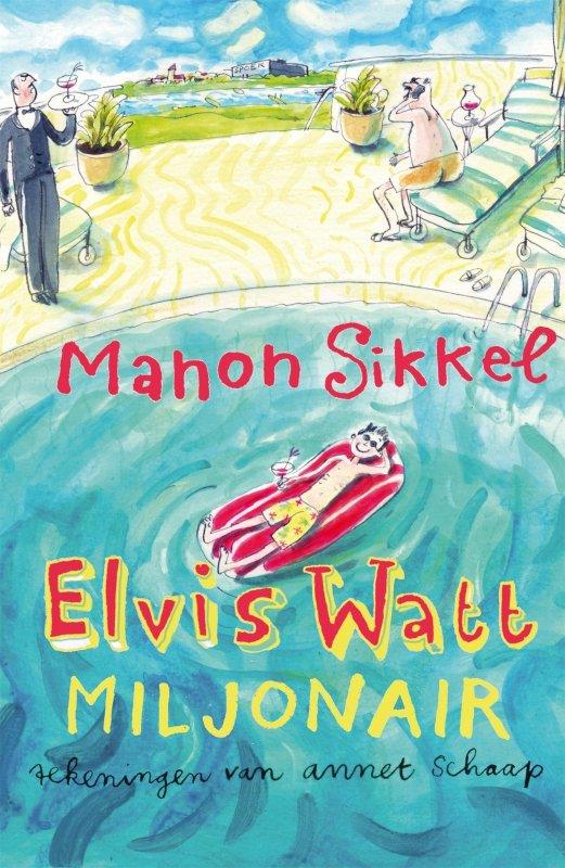 Manon Sikkel - Elvis Watt, miljonair