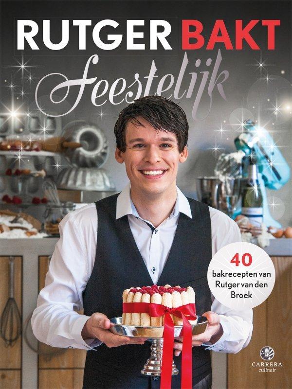 Rutger van den Broek - Rutger bakt feestelijk
