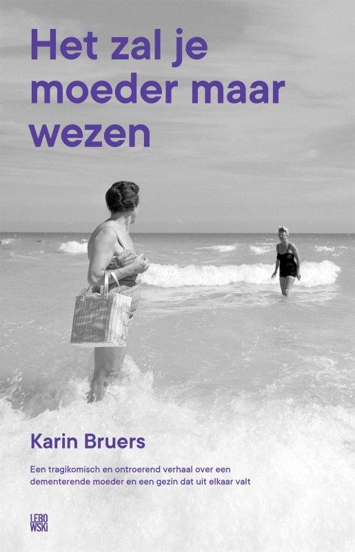 Karin Bruers - Het zal je moeder maar wezen