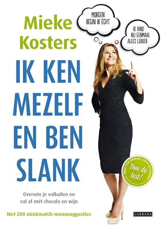 Mieke Kosters - Ik ken mezelf en ben slank