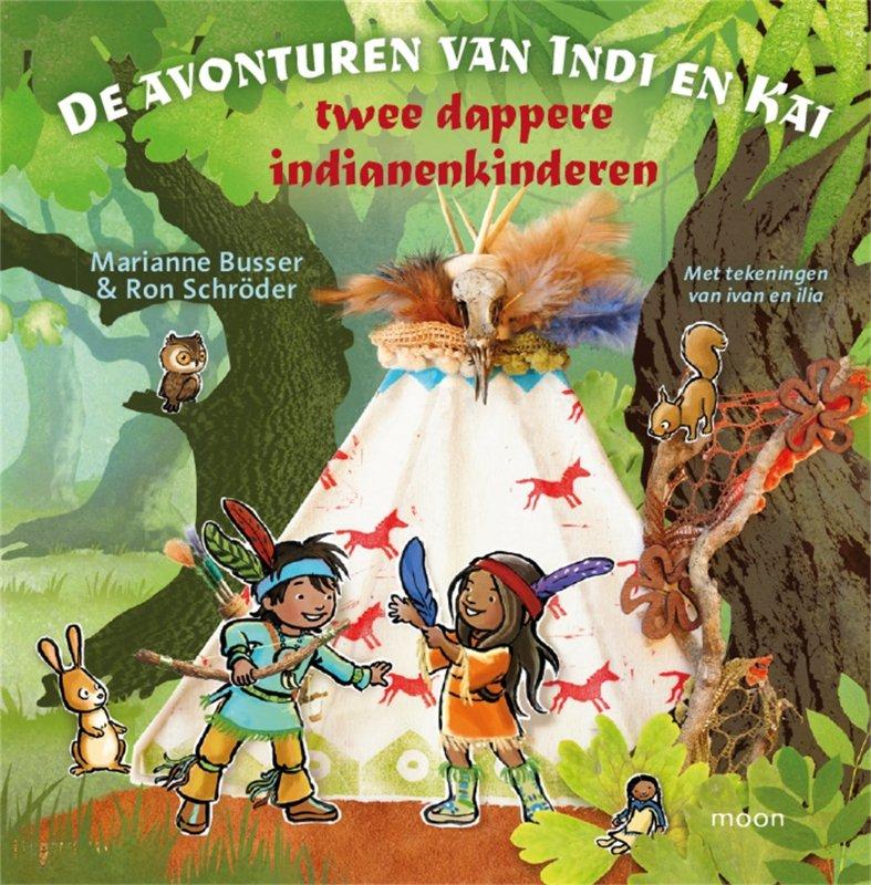 Ron Schröder en Marianne Busser - De avonturen van Indi en Kai twee dappere indianenkinderen