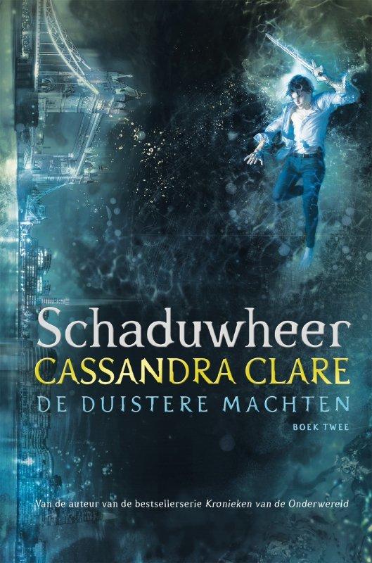 Cassandra Clare - Schaduwheer - De Duistere Machten 2