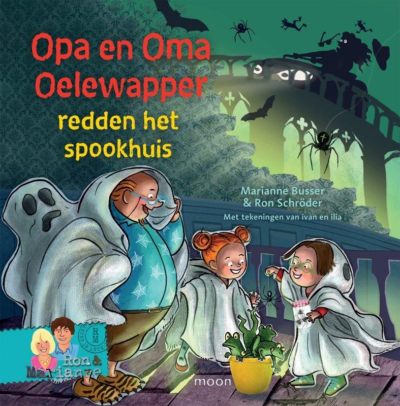 Ron Schröder en Marianne Busser - Opa en oma Oelewapper redden het spookhuis