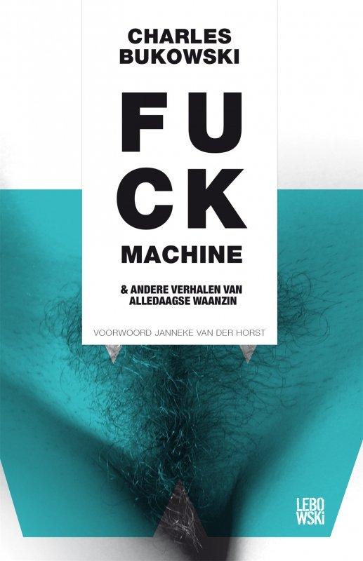 Charles Bukowski - Fuck machine