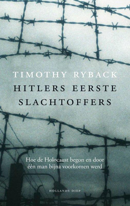 Timothy Ryback - Hitlers eerste slachtoffers