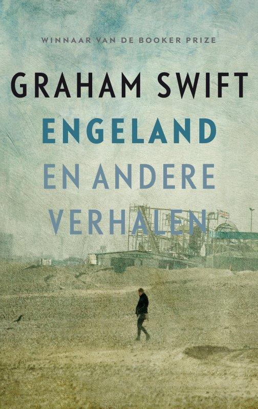Graham Swift - Engeland en andere verhalen