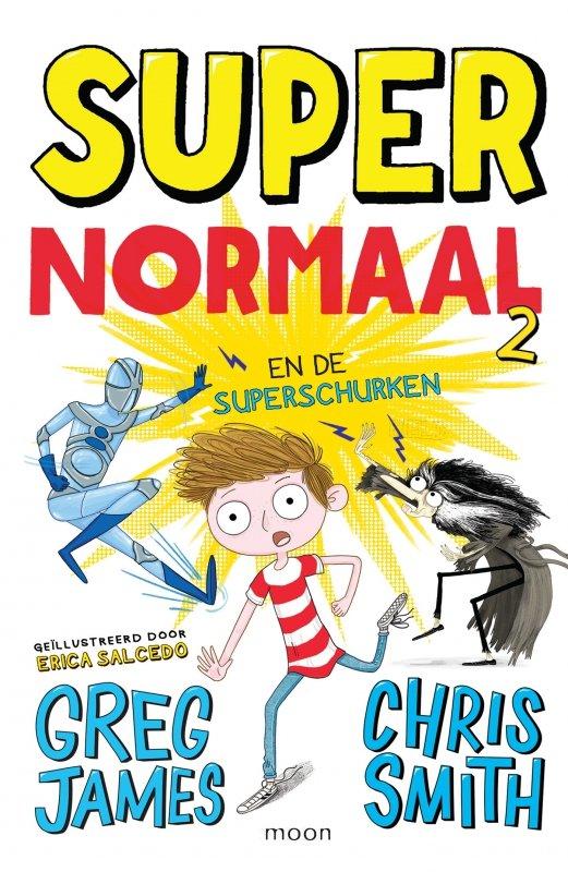 Greg James en Chris Smith - Super Normaal en de superschurken