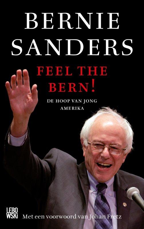 Bernie Sanders, Huck Gutman - Feel the Bern!
