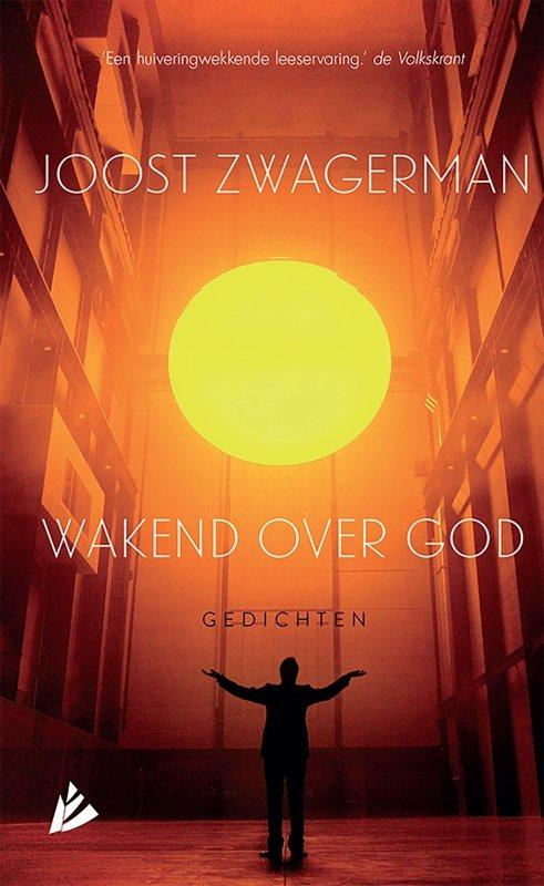 Joost Zwagerman - Wakend over God