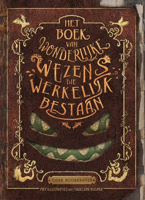 Tjerk Noordraven - Het boek van wonderlijke wezens die werkelijk bestaan