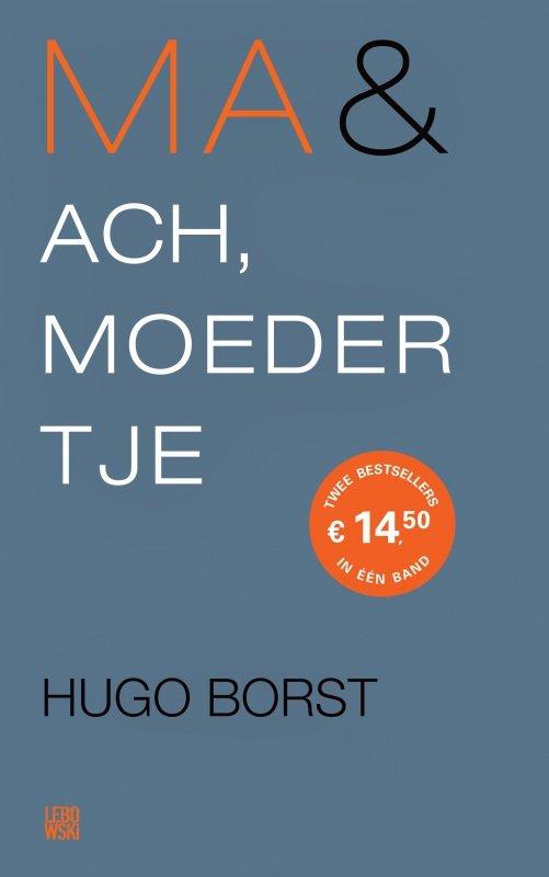 Hugo Borst - Ma & Ach, moedertje