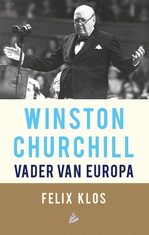 Felix Klos - Winston Churchill, vader van Europa