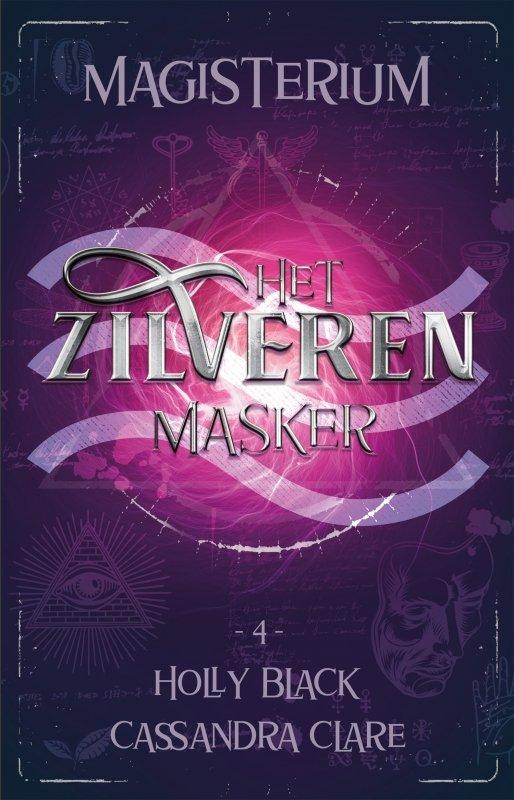 Holly Black & Cassandra Clare - Magisterium boek 4 - Het Zilveren Masker