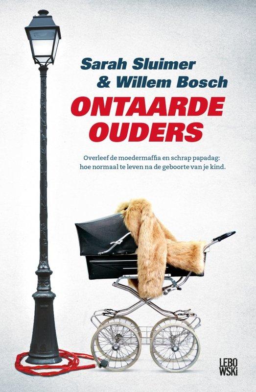 Willem Bosch & Sarah Sluimer - Ontaarde ouders