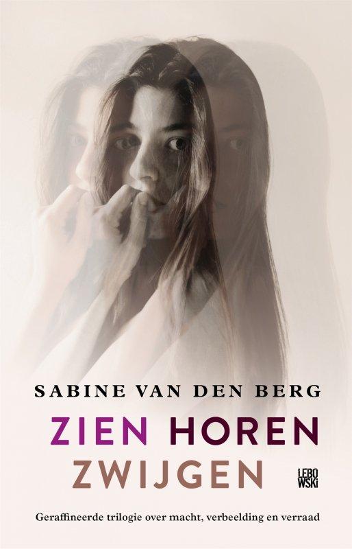 Sabine van den Berg - Zien Horen Zwijgen