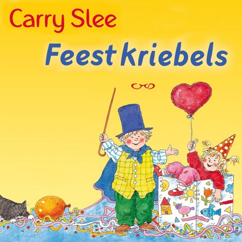 Carry Slee - Feestkriebels