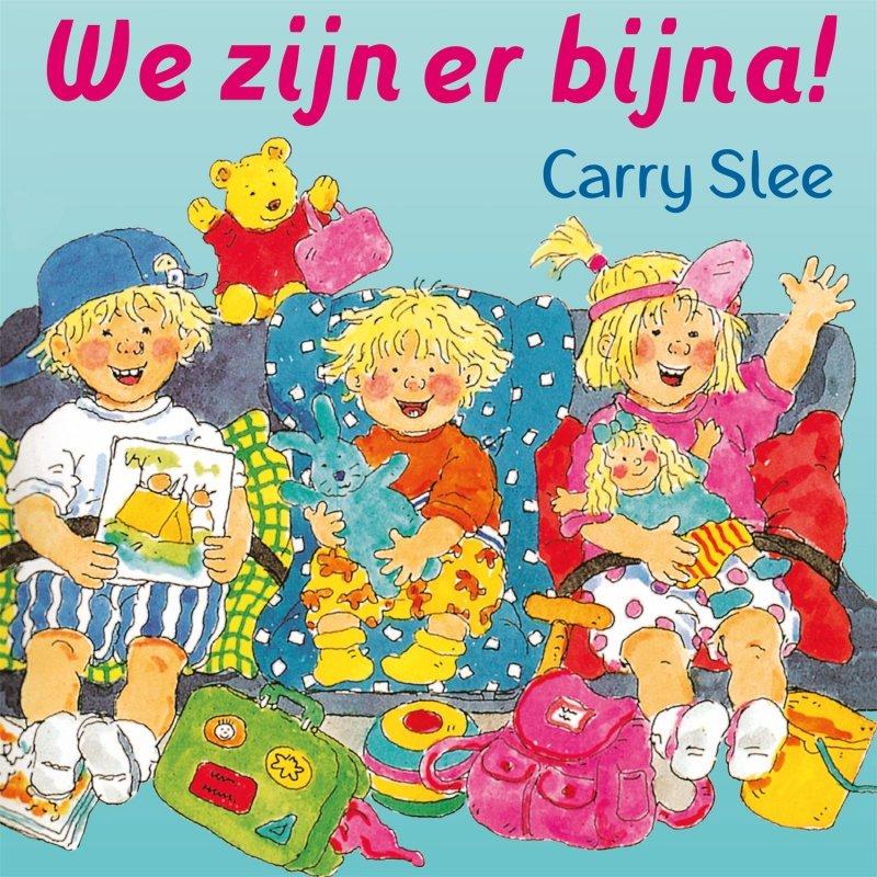 Carry Slee - We zijn er bijna