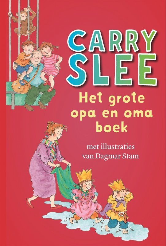 Carry Slee - Het grote opa en oma boek