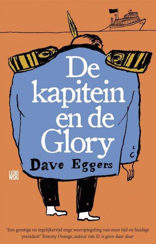 Dave Eggers - De kapitein en de Glory
