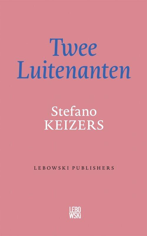 Stefano Keizers - Twee Luitenanten