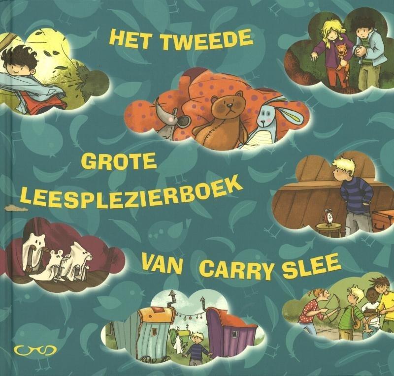 Carry Slee - Het tweede grote leesplezierboek van Carry Slee