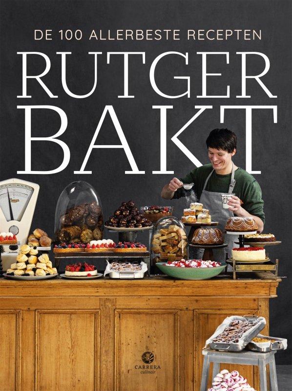 Rutger van den Broek - Rutger bakt de 100 allerbeste recepten