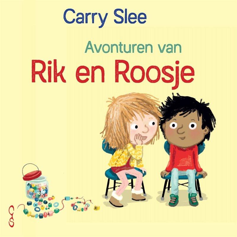 Carry Slee - Avonturen van Rik en Roosje
