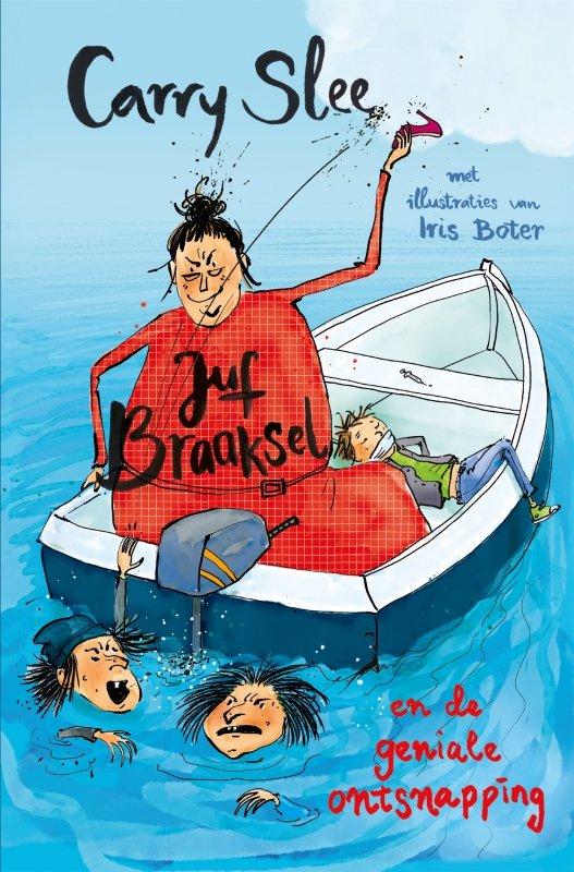 Carry Slee - Juf Braaksel en de geniale ontsnapping