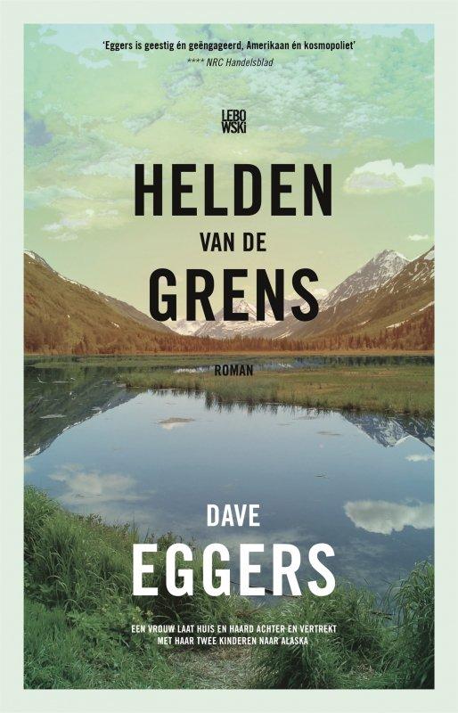 Dave Eggers - Helden van de grens