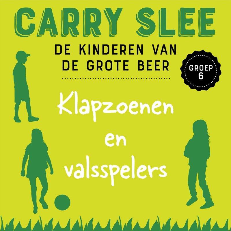 Carry Slee - Klapzoenen en valsspelers