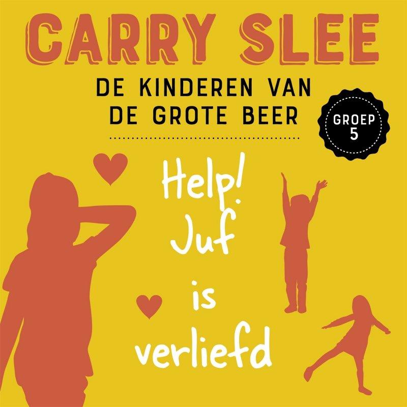 Carry Slee - Help! Juf is verliefd