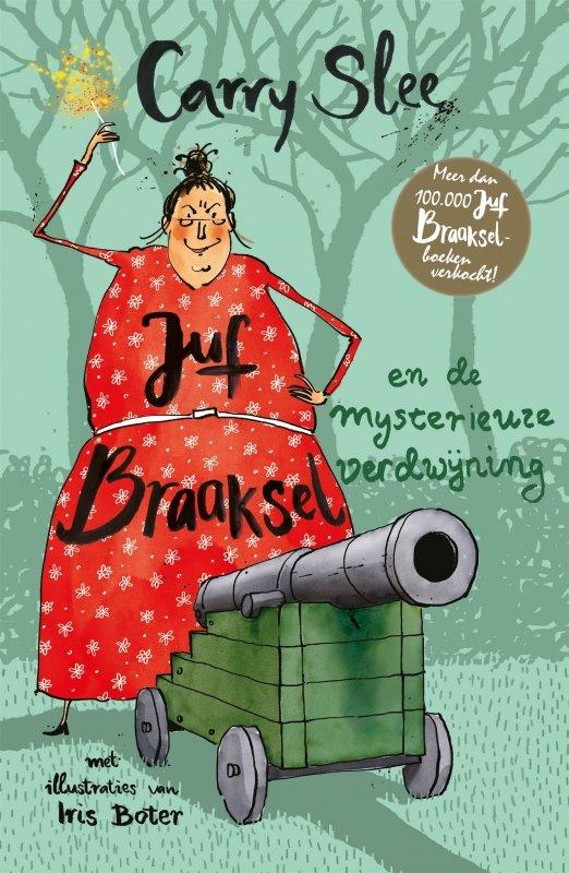 Carry Slee - Juf Braaksel en de mysterieuze verdwijning
