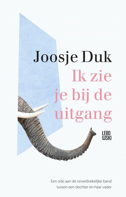 Joosje Duk - Ik zie je bij de uitgang