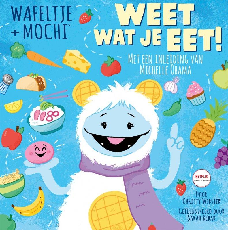 Christy Webster - Wafeltje + Mochi - Weet wat je eet!
