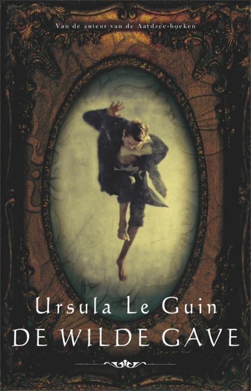 Ursula le Guin - De wilde gave