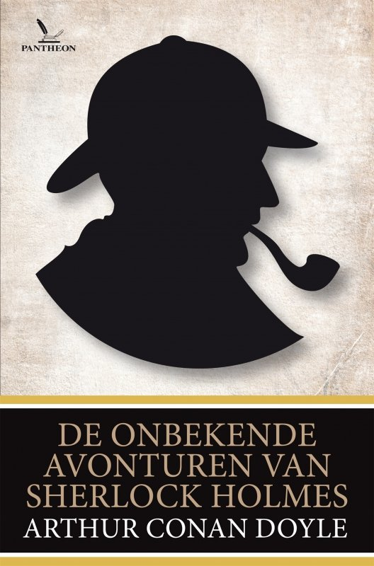 Arthur Conan Doyle - De onbekende avonturen van Sherlock Holmes