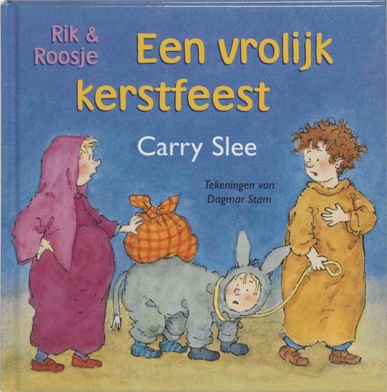Carry Slee - Rik en Roosje - Een vrolijk kerstfeest