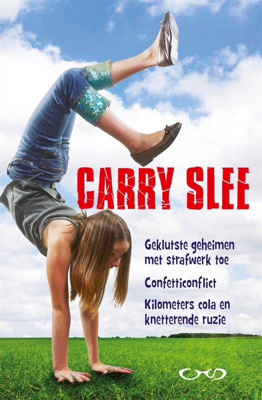 Carry Slee - Geklutste geheimen met strafwerk toe; confetticonflict; kilometers cola en knetterende ruzie