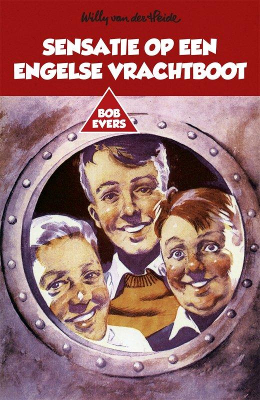 Willy van der Heide - Bob Evers: Sensatie op een Engelse vrachtboot